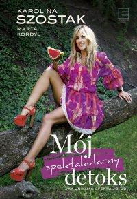 Mój spektakularny detoks - Karolina Szostak - ebook