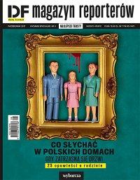 Duży Format. Wydanie Specjalne 3/2017 DF Magazyn Reporterów. Co słychać w polskich domach