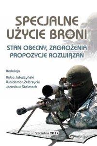 Specjalne użycie broni. Stan obecny, zagrożenia, propozycje rozwiązań - Kuba Jałoszyński - ebook