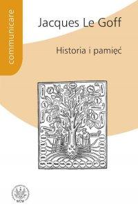 Historia i pamięć - Jacques Le Goff - ebook