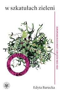 W szkatułach zieleni - Edyta Barucka - ebook