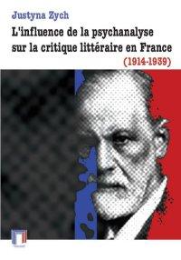L'influence de la psychanalyse sur la critique littéraire en France (1914-1939)
