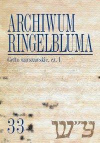 Archiwum Ringelbluma. Konspiracyjne Archiwum Getta Warszawy. Tom 33, Getto warszawskie, cz. 1 - Tadeusz Epsztein - ebook
