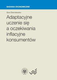 Adaptacyjne uczenie się a oczekiwania inflacyjne konsumentów - Ewa Stanisławska - ebook