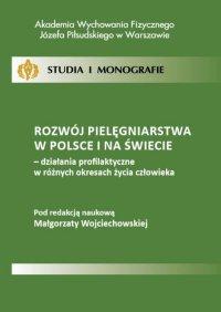 Rozwój pielęgniarstwa w Polsce i na świecie - działania profilaktyczne w różnych okresach życia człowieka
