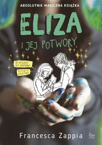 Eliza i jej potwory - Francesca Zappia - ebook