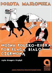Wojna polsko-ruska pod flagą biało czerwoną