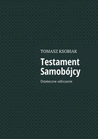 Testament Samobójcy - Tomasz Ksobiak - ebook