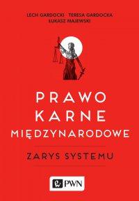 Prawo karne międzynarodowe zarys systemu - Lech Gardocki - ebook