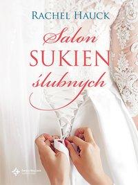 Salon sukien ślubnych - Rachel Hauck - ebook