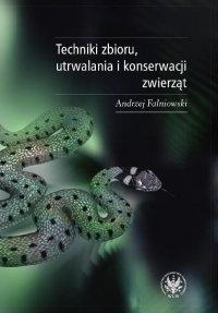 Techniki zbioru utrwalania i konserwacji zwierząt