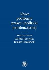 Nowe problemy prawa i polityki penitencjarnej - Michał Porowski - ebook