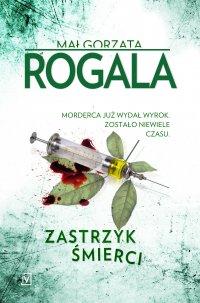 Zastrzyk śmierci - Małgorzata Rogala - ebook