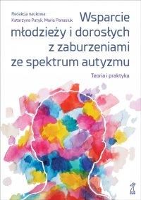 Wsparcie młodzieży i dorosłych z zaburzeniami ze spektrum autyzmu. Teoria i praktyka
