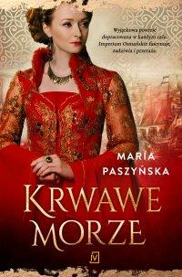 Krwawe morze - Maria Paszyńska - ebook