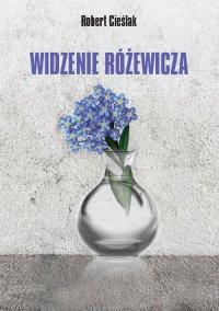Widzenie Różewicza - Robert Cieślak - ebook