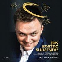 Jak zostać świętym? - Szymon Hołownia - audiobook