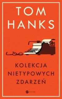 Kolekcja nietypowych zdarzeń - Tom Hanks - ebook