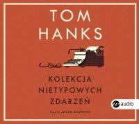 Kolekcja nietypowych zdarzeń - Tom Hanks - audiobook