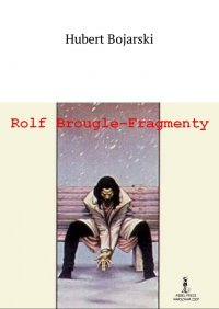 Rolf Brougle— Fragmenty