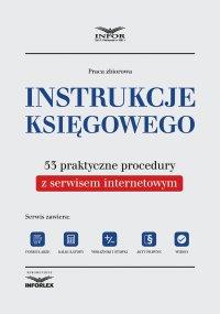 Instrukcje księgowego. 53 praktyczne procedury z serwisem internetowym. Wydanie II