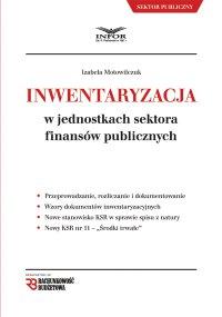 Inwentaryzacja w jednostkach sektora finansów publicznych. Wydanie II - Izabela Motowilczuk - ebook