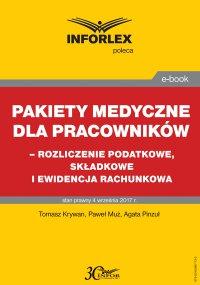 Pakiet medyczny dla pracowników - rozliczenie podatkowe, składkowe i ewidencja rachunkowa - Tomasz Krywan - ebook
