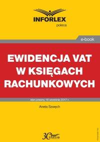 Ewidencja VAT w księgach rachunkowych - Aneta Szwęch - ebook