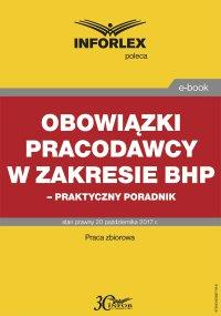 Obowiązki pracodawcy w zakresie BHP – praktyczny poradnik