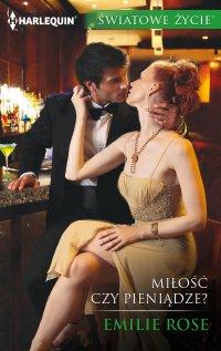 Miłość czy pieniądze? - Emilie Rose - ebook