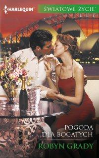Pogoda dla bogatych - Robyn Grady - ebook