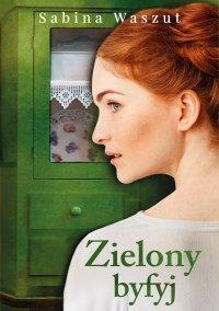 Zielony byfyj - Sabina Waszut - ebook