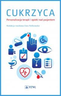 Cukrzyca. Personalizacja terapii i opieki nad pacjentem - red. nauk. Ewa Pańkowska - ebook