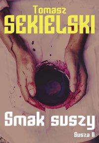Smak suszy - Tomasz Sekielski - ebook