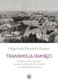 Transmisja pamięci - Małgorzata Głowacka-Grajper - ebook