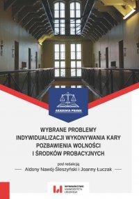 Wybrane problemy indywidualizacji wykonywania kary pozbawienia wolności i środków probacyjnych