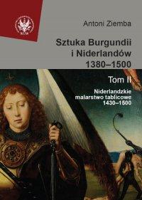 Sztuka Burgundii i Niderlandów 1380-1500. Tom II