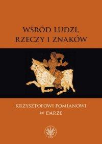Wśród ludzi, rzeczy i znaków - Paweł Rodak - ebook