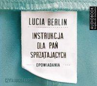 Instrukcja dla pań sprzątających - Lucia Berlin - audiobook