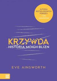 Krzywda. Historia moich blizn - Eve Ainsworth - ebook