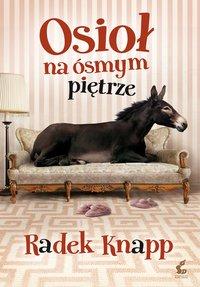 Osioł na ósmym piętrze - Radek Knapp - ebook