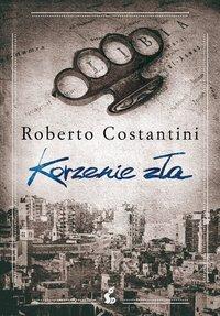 Korzenie zła - Roberto Costantini - ebook