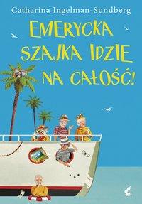 Emerycka Szajka idzie na całość! - Catharina Ingelman-Sundberg - ebook