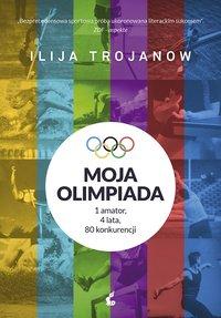 Moja olimpiada - Ilija Trojanow - ebook