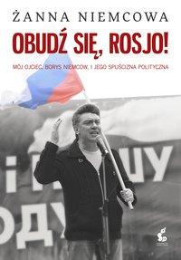Obudź się Rosjo! - Żanna Niemcowa - ebook