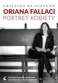 Oriana Fallaci Portret Kobiety - Cristina De Stefano - ebook