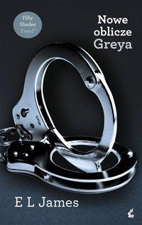 Nowe oblicze Greya - E L James - ebook