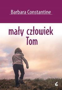 Mały człowiek Tom - Barbara Constantine - ebook