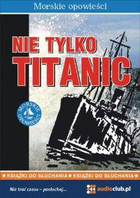 Nie tylko Titanic
