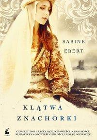 Klątwa znachorki - Sabine Ebert - ebook